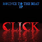 Click Bounce To The Beat - Ep