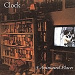 Clock 3 Animated Places