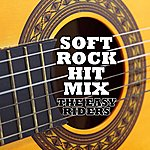 The Easy Riders Soft Rock Hit Mix