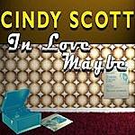 Cindy Scott In Love Maybe