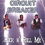 Circuit Breaker Rock N' Roll Me