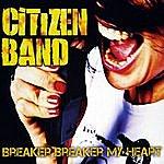 Citizen Breaker Breaker My Heart