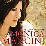 Monica Mancini I've Loved These Days