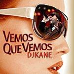 DJ Kane Vemos Que Vemos (Single)