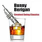 Bunny Berigan Greatest Swing Classics