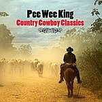 Pee Wee King Country Cowboy Classics