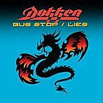 Dokken Bus Stop / Lies