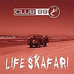 Club 99 Life Skafari