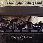 Christopher Lukert Playing In Shadows