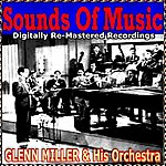Glenn Miller & His Orchestra Sounds Of Music Presents Glenn Miller & His Orchestra