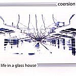 Coersion Life In A Glass House