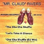 "Claud Rivers ""mr. Claud"" Rivers"