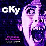 CKY Disengage The Simulator (Remastered + Bonus Tracks)