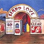 Clear Hard Love