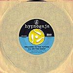 Hypnogaja Welcome To The Future / On The Radio [Digital 45]