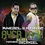 Angel Y Khriz Ayer La Vi (Single)