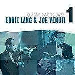 Eddie Lang Classic Roots Jazz: Eddie Lang And Joe Venuti Vol. 1