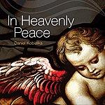 Daniel Kobialka In Heavenly Peace