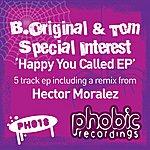 B. Original Happy You Called EP