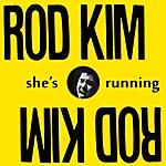 Rod Kim She's Running (Single)