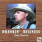 Colte Bradley Drankin' Business
