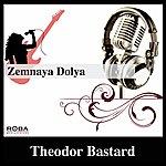 Theodor Bastard Zemnaya Dolya (Budu Zhit')
