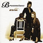 Brownstone All For Love