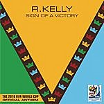 R. Kelly Sign Of A Victory (The Official 2010 Fifa World Cup(Tm) Anthem) (Feat. Soweto Spiritual Singers)