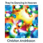 Christian Andreason They're Dancing In Heaven