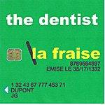 The Dentist La Fraise