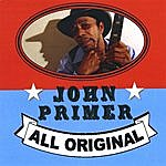 John Primer All Original
