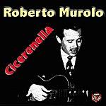 Roberto Murolo Cicerenella