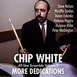 Chip White More Dedications