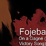Fojeba On A Gagné (Victory Song) (Single)