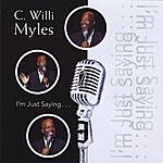 C Willi Myles I'm Just Saying