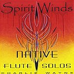 Charlie Wayne Spirit Winds