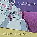 The Get Up Kids Something To Write Home About (Deluxe Edition)