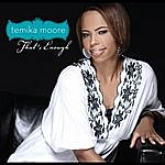 Temika Moore That's Enough (Single)