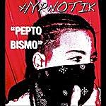 Hypnotik Pepto Bismo - Single
