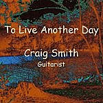 Craig Smith To Live Another Day - Single