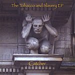 Catcher The Tobacco And Slavery - EP