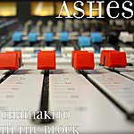 Ashes Chamakito In The Block (Single)