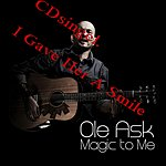 Ole Ask I Gave Her A Smile (Single)
