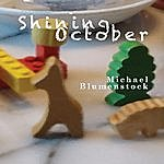 Michael Blumenstock Shining October
