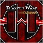 Thaxton Ward Feel It Again