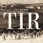 Cerys Matthews Tir