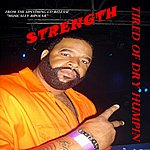 Strength Tired Of Dry Humpin (Single)