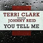 Terri Clark You Tell Me (Feat. Johnny Reid) (Single)