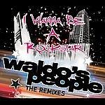 Waldo's People I Wanna Be A Rockstar: The Remixes