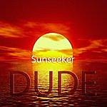 Dude Sunseeker (Single)